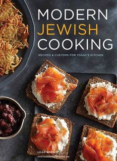 Modern Jewish Cooking: Recipes & Customs for Today's Kitchen by Leah Koenig…
