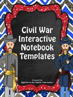 Civil War Interactive Notebook...If you are teaching the Civil War, this is the perfect product for you! This resource comes with eight templates, individual template directions, pictures of templates in an interactive notebook, and possible answers and information for each template. ($)
