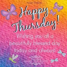 Happy Thursday Wishing You A Beautifully Blessed Day thursday thursday quotes happy thursday thursday quote thursday blessings happy thursday quote Thursday Greetings, Happy Thursday Quotes, Happy Quotes, Thursday Prayer, Niece Birthday Wishes, Good Morning Meme, Encouraging Thoughts, Happy Images, Rejoice And Be Glad