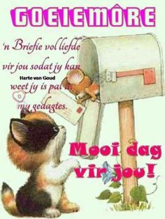 Afrikaanse Quotes, Goeie More, Good Night Quotes, Good Morning Wishes, Cute Quotes, Teddy Bear, Verses, Friendship, Motivational