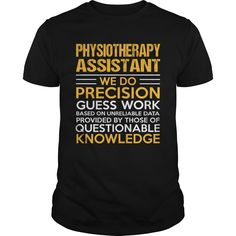 PHYSIOTHERAPY ASSISTANT T-Shirts, Hoodies. VIEW DETAIL ==► Funny Tee Shirts
