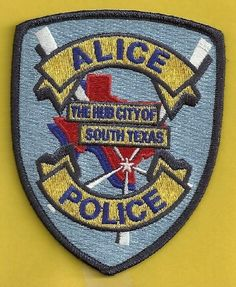 Alice PD TX one of many agencies I have worked for I my career