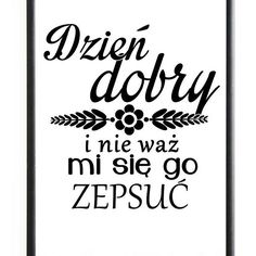 Found images for query posters with quotes in Polish - Powiedzenia - Humor Words Quotes, Me Quotes, Sayings, Polish Language, Humor, Love Life, Motto, Quotations, Jokes