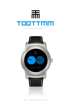 Eyes on time - TOOTTMM is now #AndroidWear