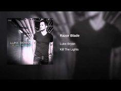 Razor Blade - Luke Bryan