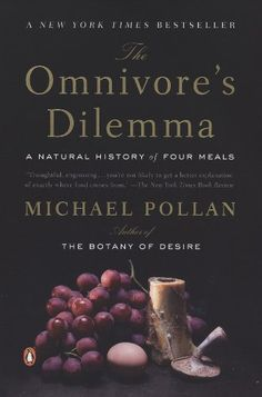 The Omnivore's Dilemma: A Natural History of Four Meals by Michael Pollan #health #fitness #diet http://www.developgoodhabits.com/omnivore