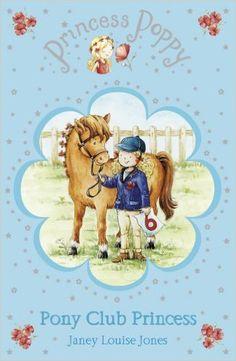 Princess Poppy: Pony Club Princess (Princess Poppy Fiction): Amazon.co.uk: Janey Louise Jones, Samantha Chaffey: 9780552559201: Books