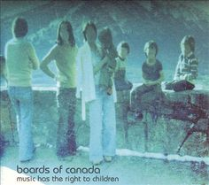 Music Has the Right to Children - Boards of Canada | Songs, Reviews, Credits, Awards | AllMusic