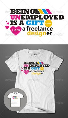 Freelance Designer T-Shirt Template PSD, Vector EPS, Vector AI. Download here: http://graphicriver.net/item/freelance-designer-tshirt/611226?s_rank=847&ref=yinkira