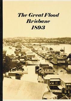 The Great Flood Brisbane 1893 Brisbane Queensland, Brisbane City, Queensland Australia, South Australia, Western Australia, The Old Days, Local History, Sunshine State, Tasmania