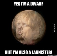 Yes, I'm a dwarf. But I'm also a Lannister!