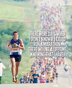 There were days when I didn't know if I could run a marathon. There will be a li. - There were days when I didn't know if I could run a marathon. There will be a lifetime knowing th - Race Training, Training Schedule, Triathlon Training, Half Marathon Training, Marathon Running, Half Marathon Quotes, Half Marathon Motivation, Running Quotes, Sport Quotes