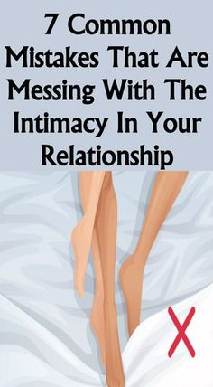 7 Common Mistakes That Are Messing With The Intimacy In Your Relationship - In LifeStyle Making A Relationship Work, Long Lasting Relationship, Feeling Loved, How Are You Feeling, Physical Intimacy, Change Your Mindset, Nutrition Tips, Inspirational Quotes, Motivational Quotes