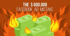 The $600,000 Facebook Ad Mistake  https://adespresso.com/academy/blog/what-you-should-learn-from-the-man-who-lost-600000-on-facebook-ads/