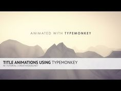 AE: Title Animations With TypeMonkey Script Tutorial - YouTube