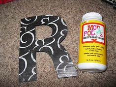 cute way to do letters, instead of simply painting them.  fabric + mod podge