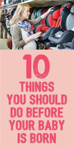 10 Things You Should Do Before Your Baby Is Born!