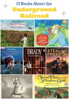 13 Children's Books About the Underground Railroad -- these books for kids are perfect for Black History Month or a unit about slavery and the Civil War.