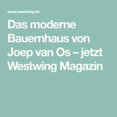 Das moderne Bauernhaus von Joep van Os – jetzt Westwing Magazin