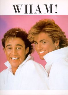 Wham! *falling out* So in love with George Michael. Bought every teen magazine I could with his face in it.