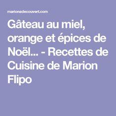 Gâteau au miel, orange et épices de Noël... - Recettes de Cuisine de Marion Flipo