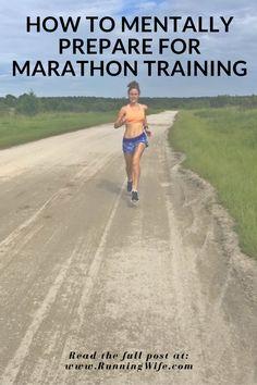 How to Mentally Prepare for Marathon Training http://www.runningwife.com/2017/09/how-to-mentally-prepare-for-marathon-training/