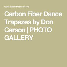 Carbon Fiber Dance Trapezes by Don Carson | PHOTO GALLERY
