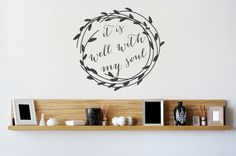 It Is Well With My Soul Wall Decal Sprirtual by DavisVinylDesigns