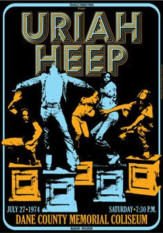 URIAH HEEP  27 july 1974   Madison  Dane County by tarlotoys, Pop Posters, Band Posters, Music Posters, Rock & Pop, Rock N Roll, Norman Rockwell, Concert Rock, Psychedelic Bands, Monet