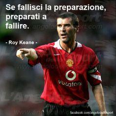 Se fallisci la preparazione, preparati a fallire. Roy Keane. #sport #calcio #sportivational #allenamento #preparazione #pnl #quote www.angolodellosport.com