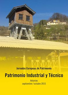 Patrimonio Industrial Arquitectónico: Jornadas Europeas de Patrimonio 2015. Actividades ...
