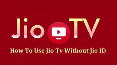 Easy method to use jio tv online without any jio id and reliance jio 4g sim for android and pc, modded jio tv android app for android and pc users for live tv