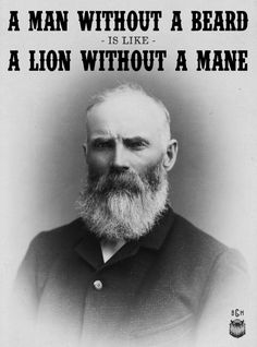 """""""A man without a beard is like a lion without a mane."""" Get your beard on!"""
