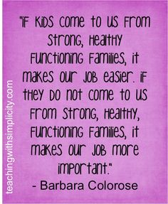 Teaching quotes, If kids come to us from strong, healthy functioning families, it makes our job easier. Teacher Humor, Teacher Appreciation, Teacher Resources, Teacher Sayings, Teacher Morale, Smart Sayings, Teacher Tools, Nurse Humor, Teacher Gifts