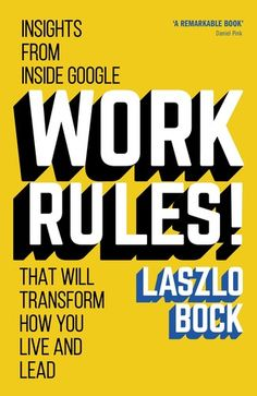 Laszlo Bock, Work Rules! | Read on Glose