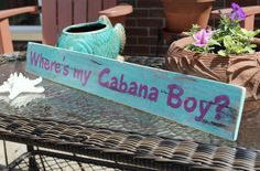 Beach Sign Cabana Boy Coastal Nautical Decor by justbeachyshop  Claire you need this for your patio!