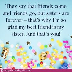 Nicest birthday wishes, messages, quotes, poems and greetings for your sister. Wish her happy birthday and tell her how special she is. Happy Birthday Dear Sister, Best Happy Birthday Message, Birthday Messages For Sister, Happy Birthday Boyfriend, Message For Sister, 21st Birthday Quotes, Birthday Wishes For Sister, Birthday Quotes For Daughter, Happy Birthday Funny