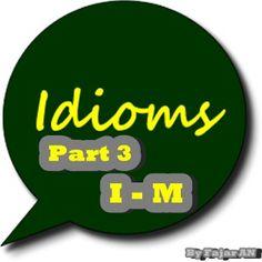 KUMPULAN IDIOM BAHASA INGGRIS PART 3 (I-M) - http://www.bahasainggrisoke.com/kumpulan-idiom-bahasa-inggris-part-3-i-m/