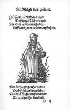 Ein Magd von Cöllen.    Page from:  Im Frauwenzimmer Wirt vermeldt von allerley schönen Kleidungen vnnd Trachten der Weiber (= Frauen-Trachtenbuch), Getruckt zu Franckfurt am Mayn in Verlegung Sigmund Feyrabends, 1586
