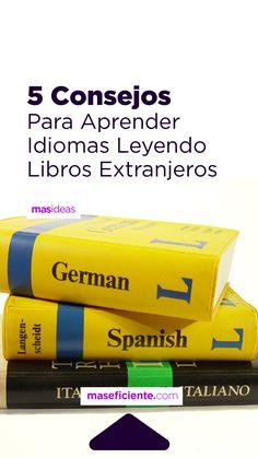 5 Consejos para aprender idiomas leyendo libros extranjeros.  #aprender #ingles #idiomas #aleman #frances #estudiar #japones #diccionario #libros