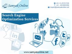 Search engine optimization is an advanced technique used to optimize the website in the effective way in order to improve the visibility of that website in all major search engines. Samyak Online Services Pvt. Ltd is one stop solution for seo services in the reasonable rates.