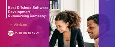 Best Offshore Software Development Outsourcing Company In Vietnam - Aegona