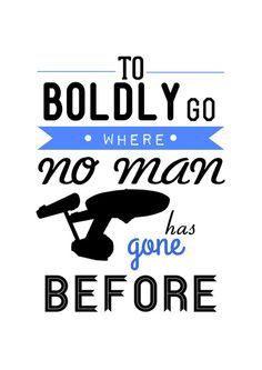 To boldly go - Star trek Typography Art Print I have a love/hate relationship with this phrase because it's iconic, but it's also a split infinitive, which is just unacceptable. Star Trek Ring, Star Wars, Star Trek Tos, Star Trek Birthday, Star Trek Party, Affiche Star Trek, Star Trek Cross Stitch, Star Trek Quotes, Star Trek Posters