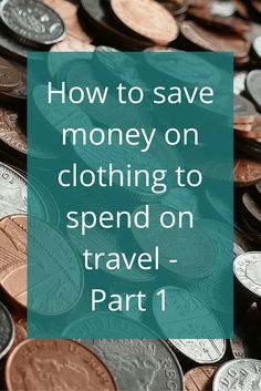 Adoration 4 Adventure's recommendations on how to save money on clothing to help you travel more and for longer. Part 1 of 2.