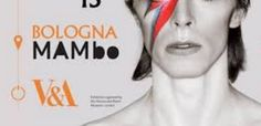2016 - David Bowie Is - Exhibition July 14-Nov. 13, in Bologna, Museum of Modern Art, Via Don Minzoni 14; Tuesday-Friday, 10 a.m.-7 p.m.; it closes at 11 p.m. on Thursday; for more info and to buy tickets on line, click on http://davidbowieis.it/en/.