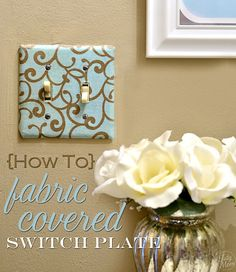 Fabric covered switch plate tutorial...so going to do this inexpensive way to change the boring white ones I have!