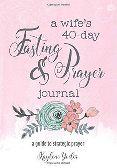 A Wife's 40-Day Fasting and Prayer Journal: A Guide to St... http://www.amazon.com/dp/0692675817/ref=cm_sw_r_pi_dp_bN1gxb0DJ8V08