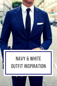 navy & white outfit inspiration #mens #fashion #style