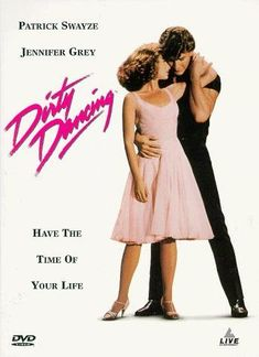 Dirty Dancing made me fall in love with Swayze of course ... Nobody puts baby in the corner