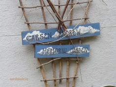 Designing and planning the Carsen Andrew Memorial Garden is my way of staying sane when I lose a loved one, or in this case, two. Driftwood Signs, Losing A Loved One, Garden Junk, Rustic Gardens, Garden Signs, Hard Work, Sadness, Hand Painted, Memories
